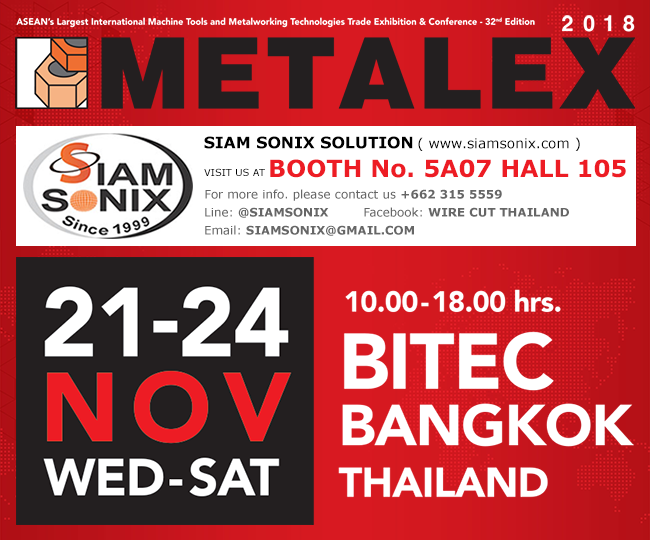 Asean's largest international machine tools and metalworking technologies trade exhibition and conference 32nd edtion. please see us at superdome booth 5A07 สามารถดูรายละเอียดงานเพิ่มเติมได้ที่ metalex.co.th, Metalex 2018 21-24 November 2018 at Bitec Bangna Thailand