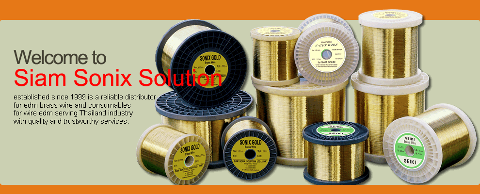 Welcome to Siam Sonix Solution established since 1999 is a reliable distributor for edm brass wire and consumables for wire edm serving Thailand industry with quality and trustworthy services